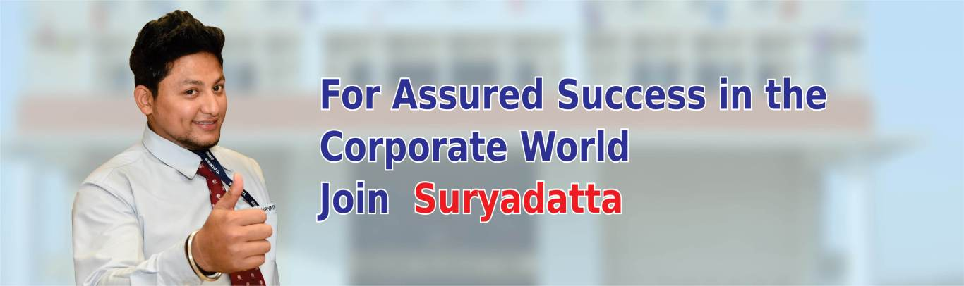 For Assured Success in the Corporate World Join Suryadatta Group of Institutes